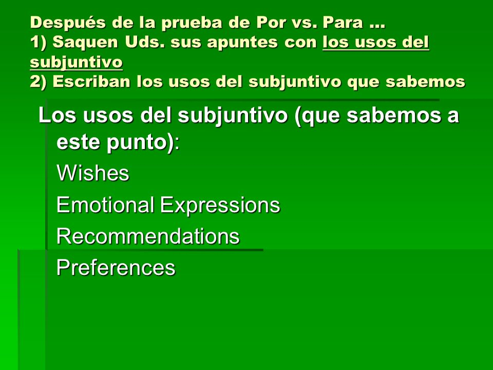 Los usos del subjuntivo (que sabemos a este punto): Wishes
