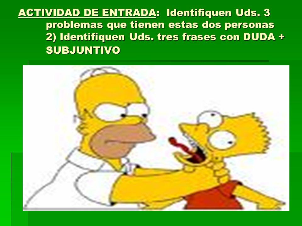 ACTIVIDAD DE ENTRADA: Identifiquen Uds
