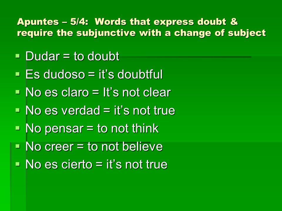 Es dudoso = it's doubtful No es claro = It's not clear