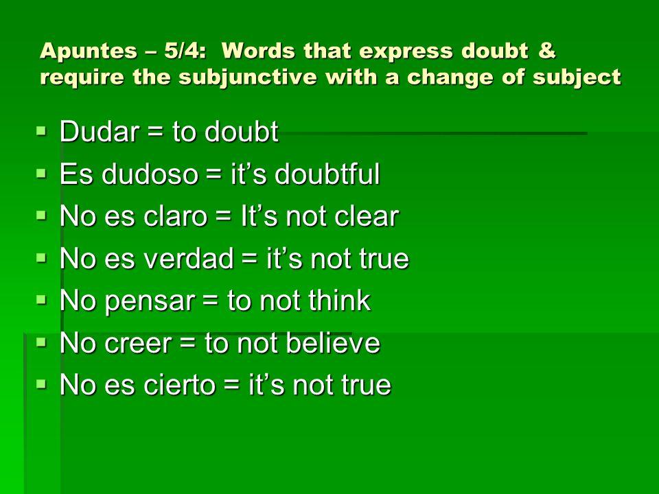 Es dudoso = it's doubtful No es claro = It's not clear