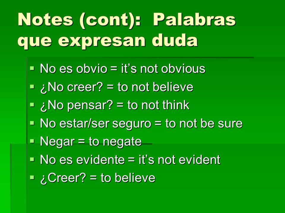 Notes (cont): Palabras que expresan duda