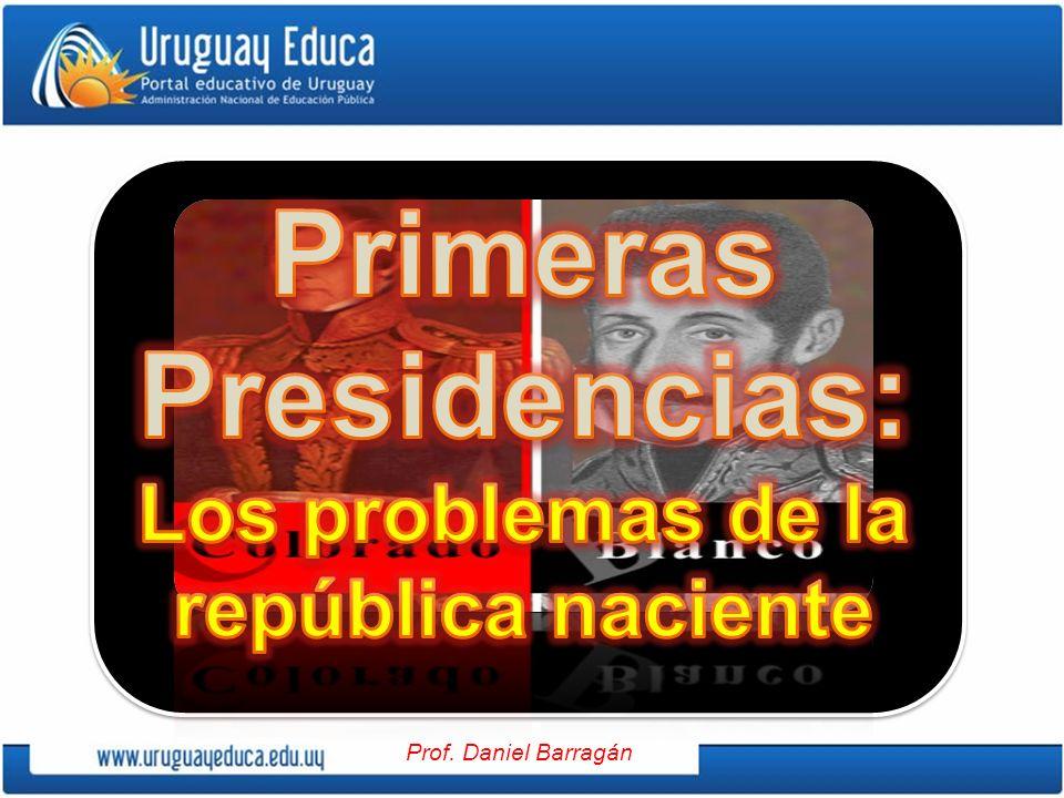 Primeras Presidencias: Los problemas de la república naciente