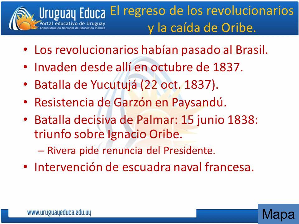 El regreso de los revolucionarios y la caída de Oribe.