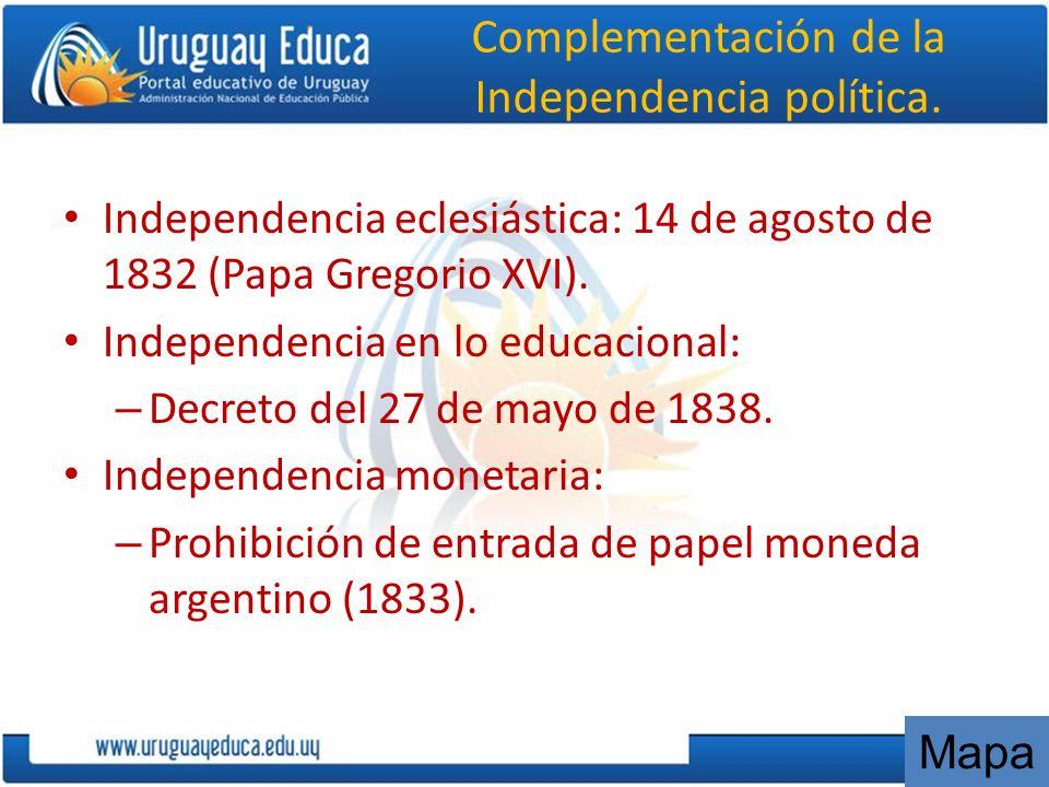 Complementación de la Independencia política.