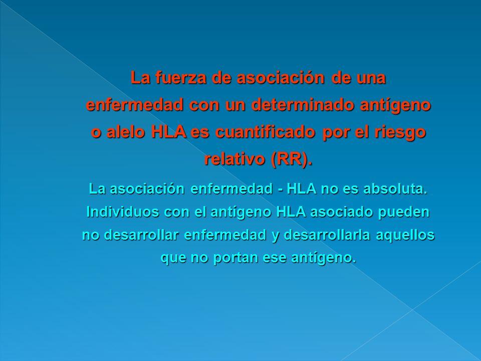 La asociación enfermedad - HLA no es absoluta.