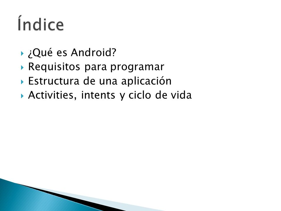Índice ¿Qué es Android Requisitos para programar