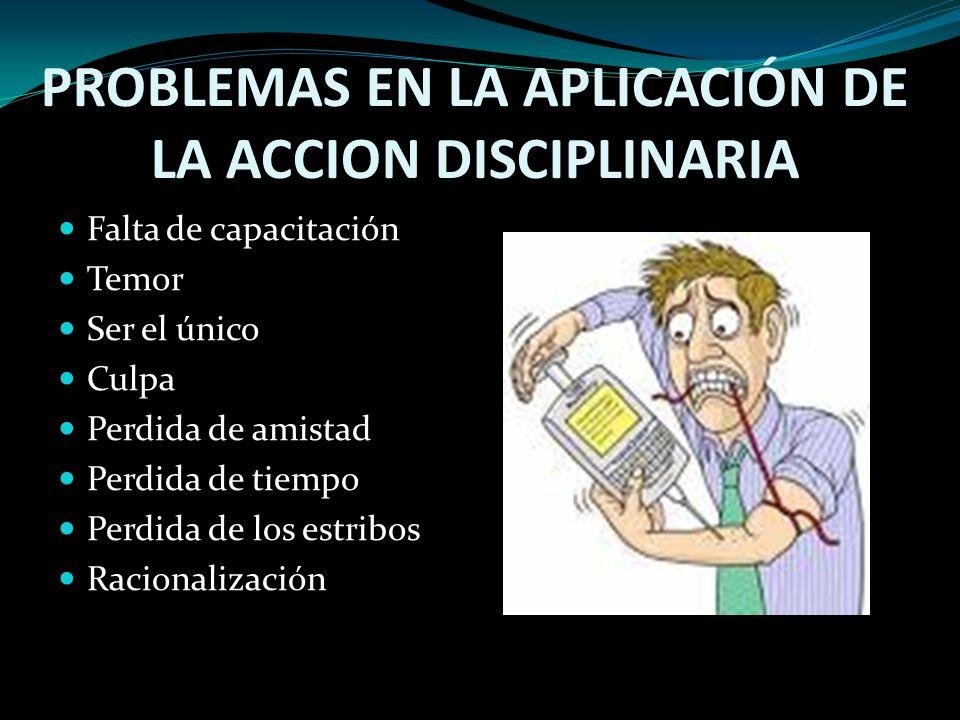 PROBLEMAS EN LA APLICACIÓN DE LA ACCION DISCIPLINARIA