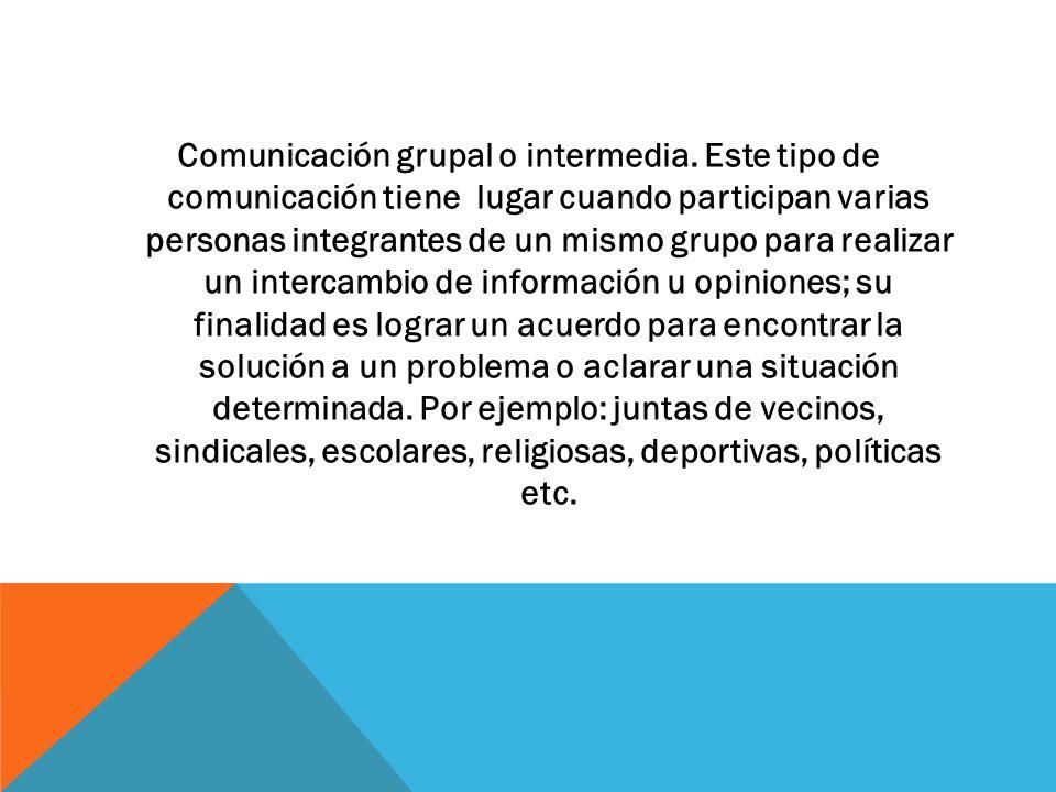 Comunicación grupal o intermedia