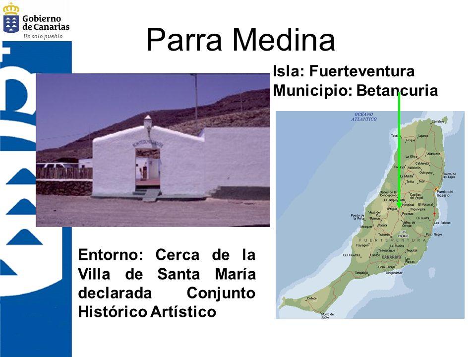 Parra Medina Isla: Fuerteventura Municipio: Betancuria