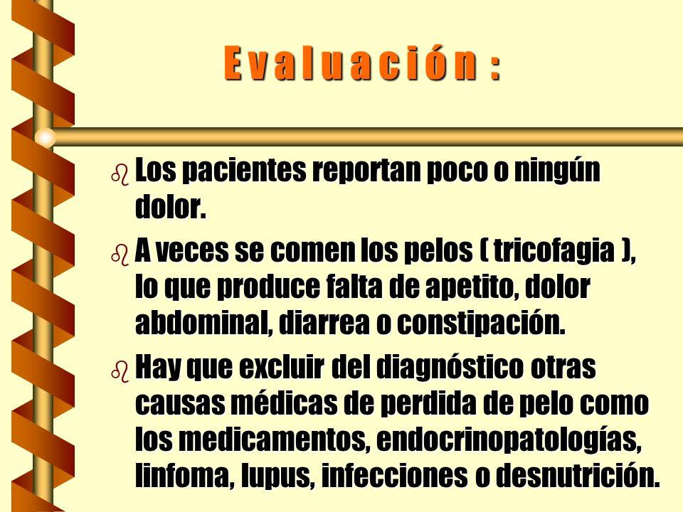 E v a l u a c i ó n : Los pacientes reportan poco o ningún dolor.