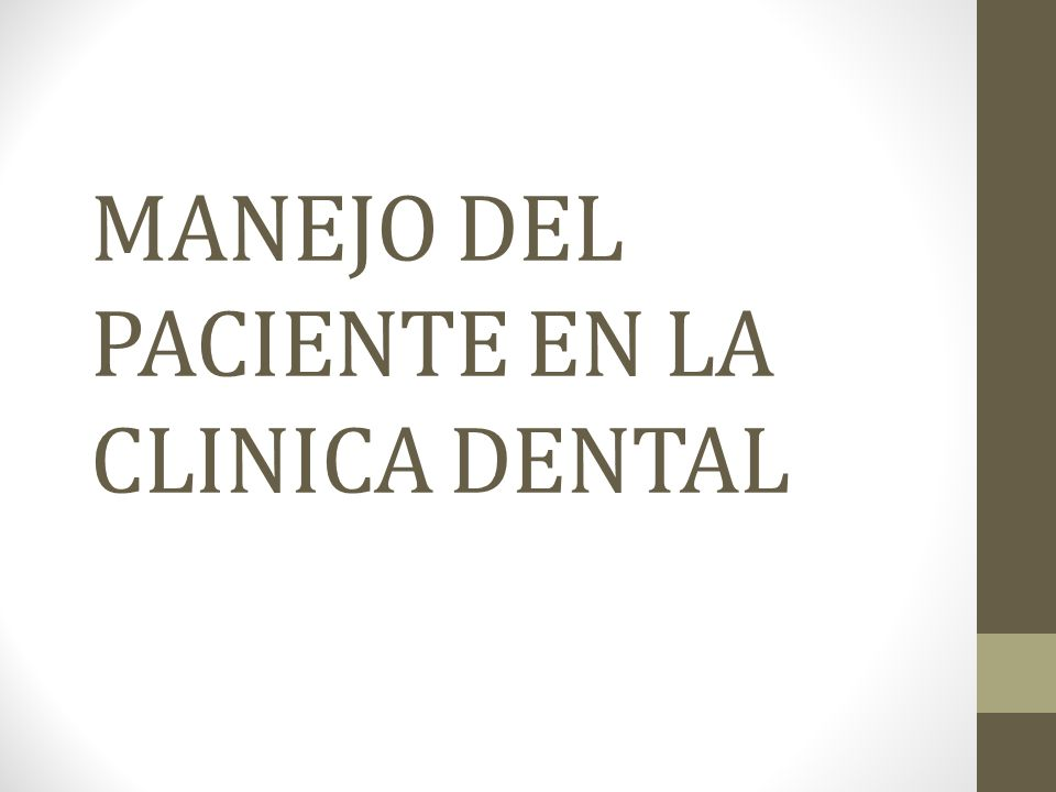 MANEJO DEL PACIENTE EN LA CLINICA DENTAL