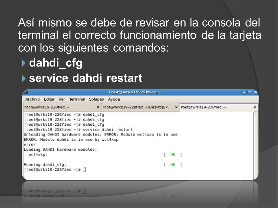 Así mismo se debe de revisar en la consola del terminal el correcto funcionamiento de la tarjeta con los siguientes comandos: