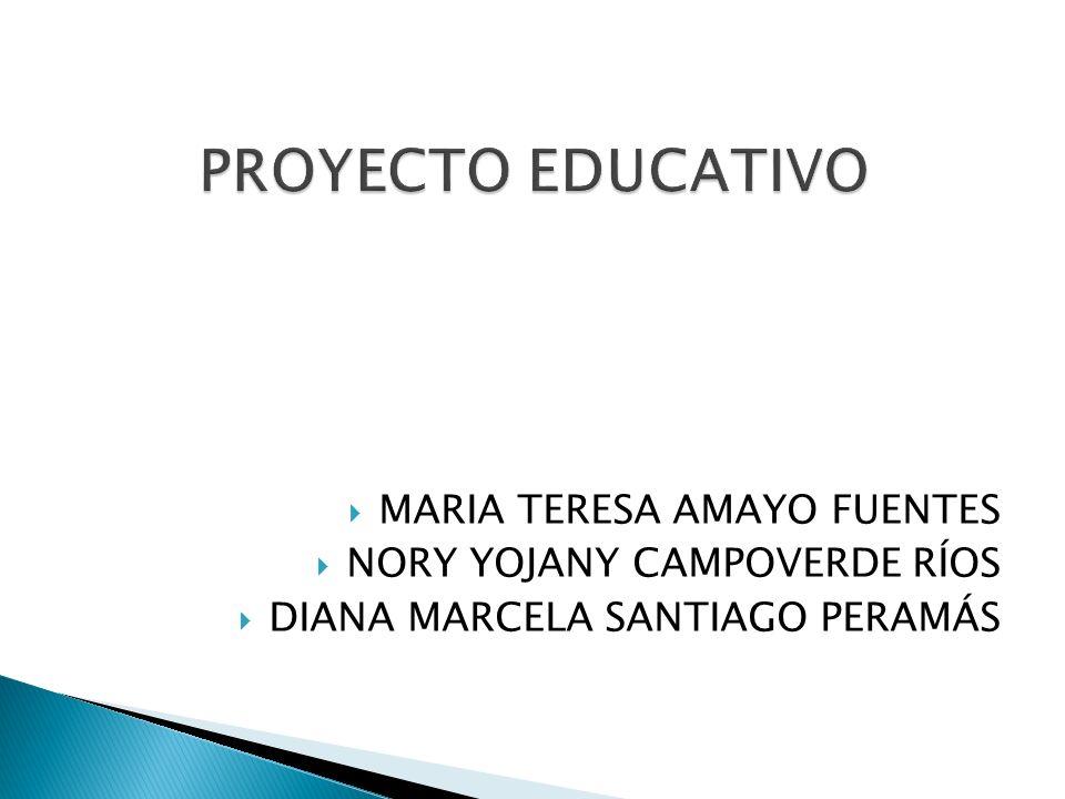 PROYECTO EDUCATIVO MARIA TERESA AMAYO FUENTES