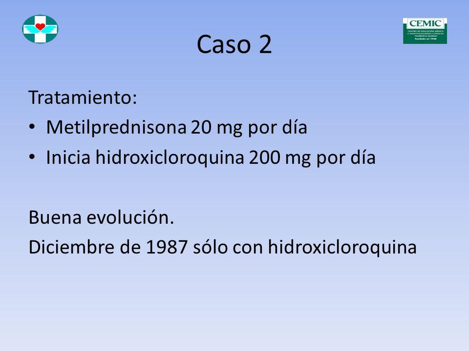 Caso 2 Tratamiento: Metilprednisona 20 mg por día