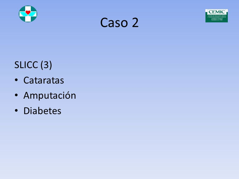 Caso 2 SLICC (3) Cataratas Amputación Diabetes