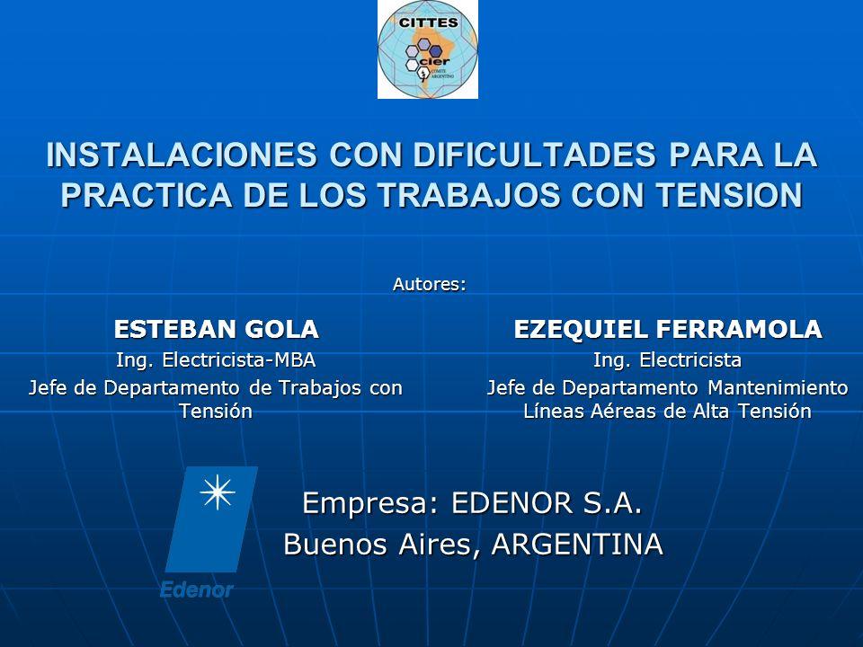 INSTALACIONES CON DIFICULTADES PARA LA PRACTICA DE LOS TRABAJOS CON TENSION