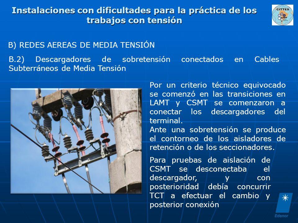 B) REDES AEREAS DE MEDIA TENSIÓN