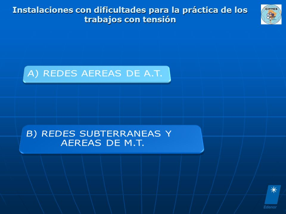 B) REDES SUBTERRANEAS Y AEREAS DE M.T.