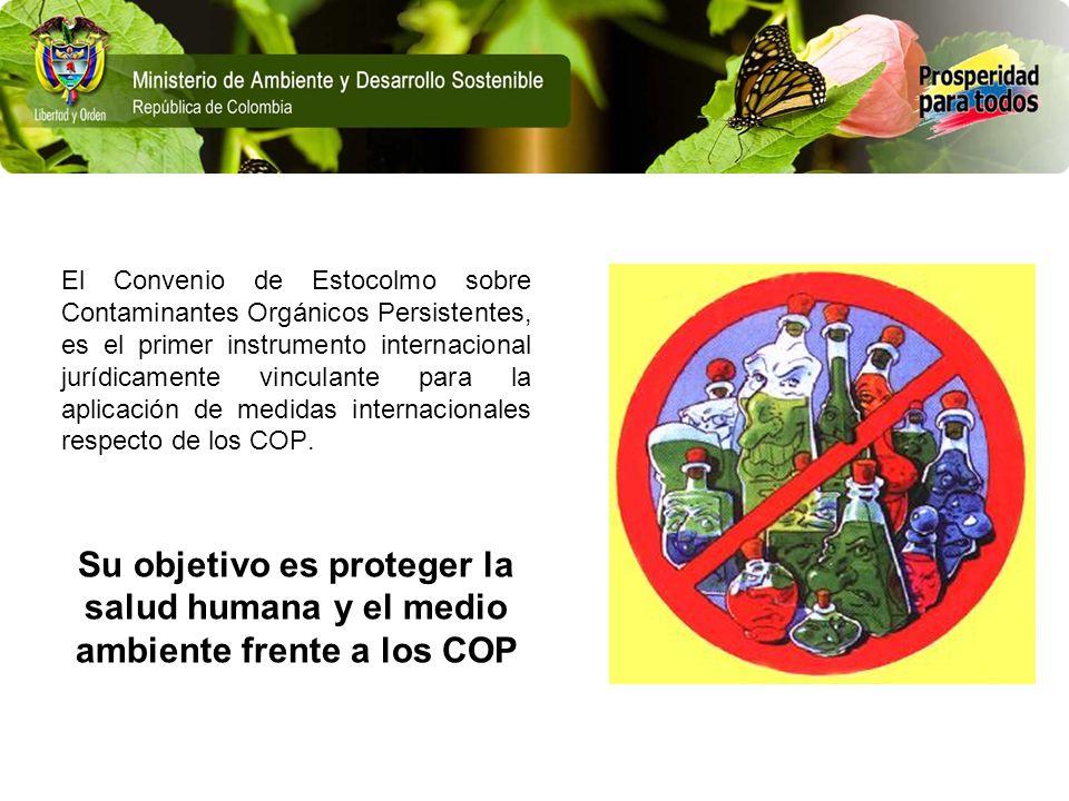 El Convenio de Estocolmo sobre Contaminantes Orgánicos Persistentes, es el primer instrumento internacional jurídicamente vinculante para la aplicación de medidas internacionales respecto de los COP.