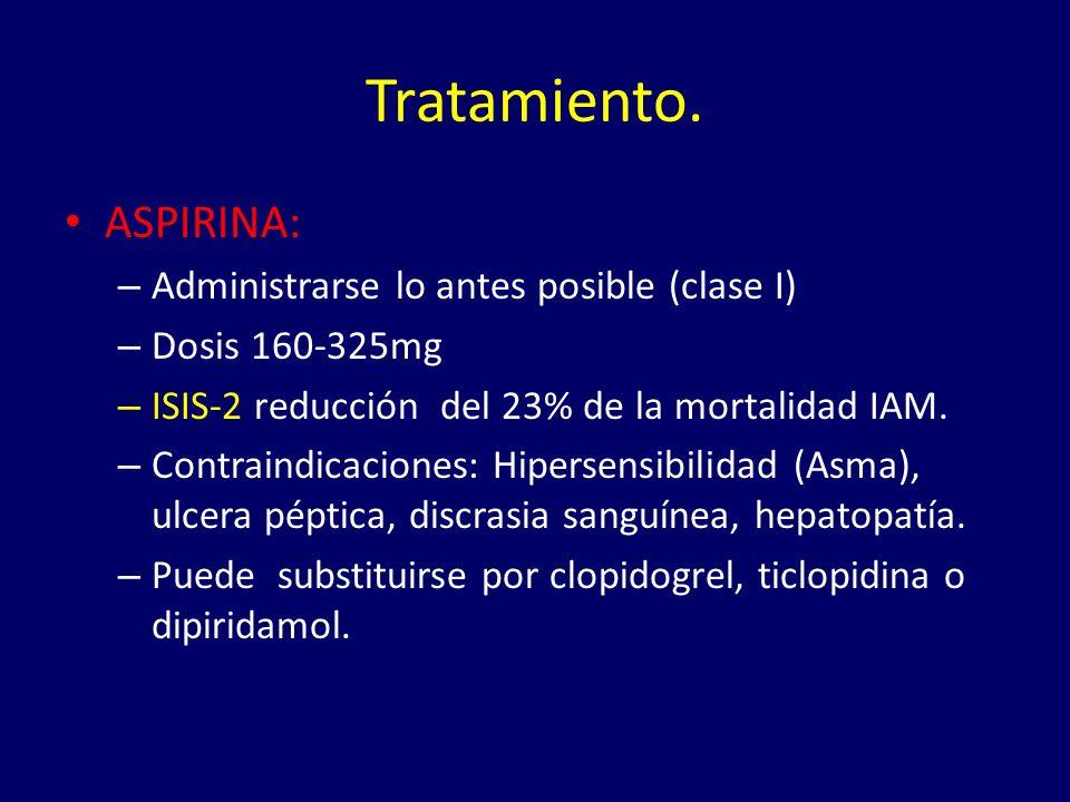 Tratamiento. ASPIRINA: Administrarse lo antes posible (clase I)