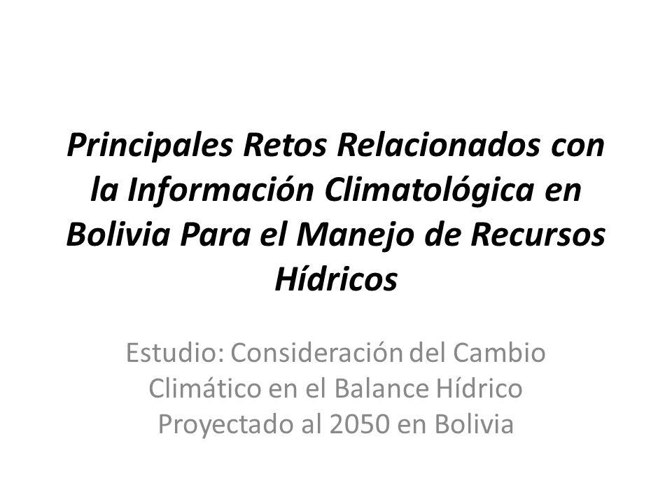Principales Retos Relacionados con la Información Climatológica en Bolivia Para el Manejo de Recursos Hídricos