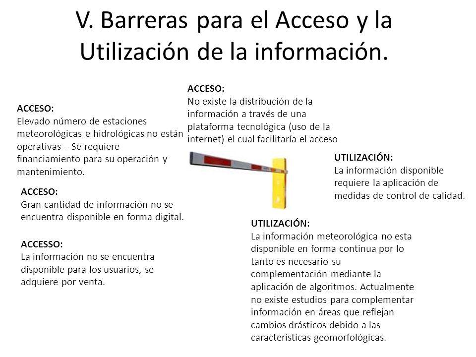 V. Barreras para el Acceso y la Utilización de la información.
