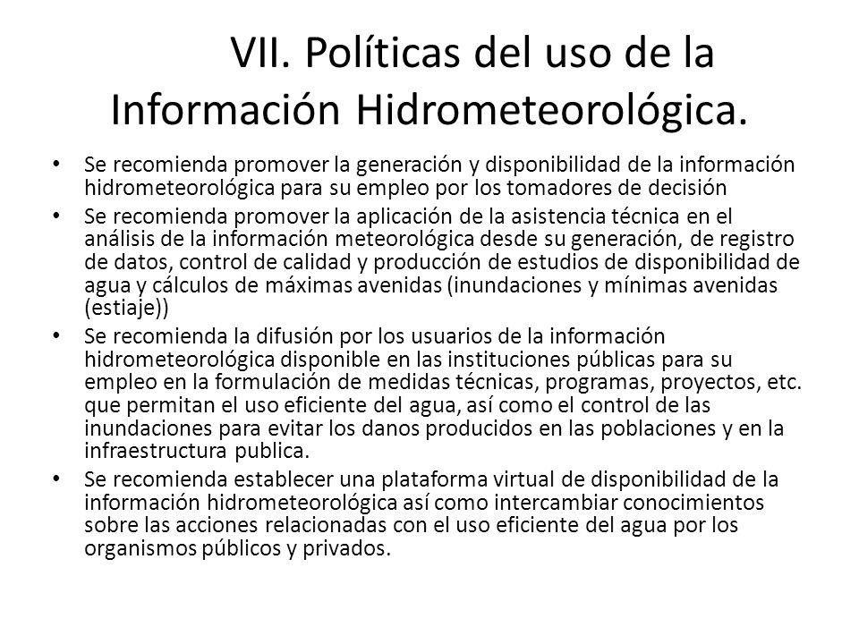 VII. Políticas del uso de la Información Hidrometeorológica.