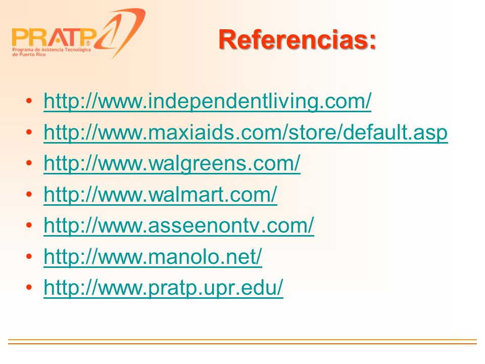 Referencias: http://www.independentliving.com/