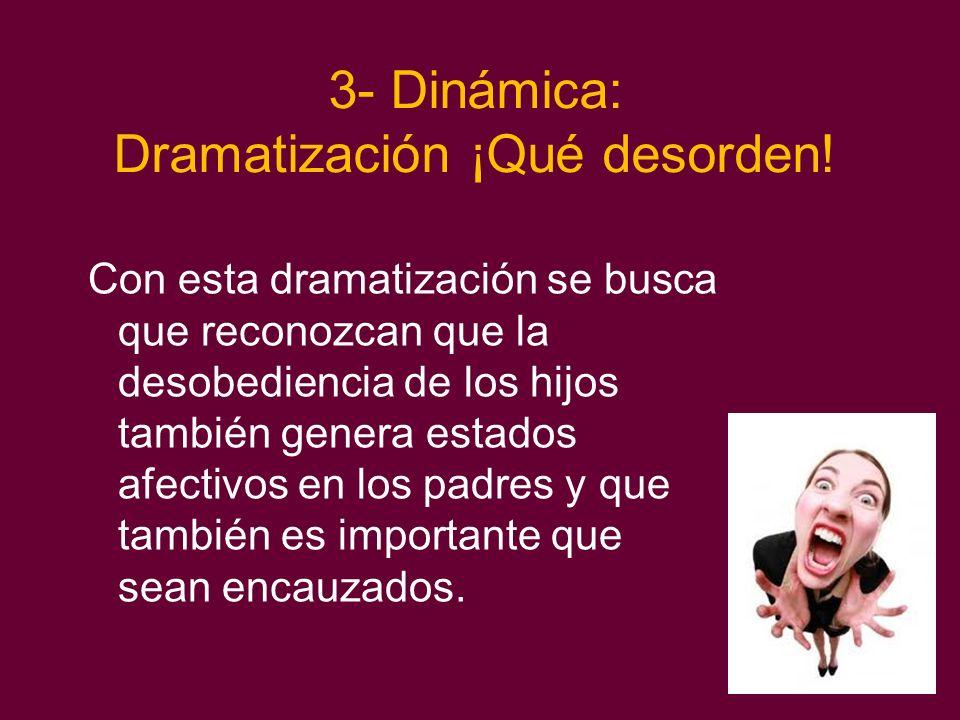 3- Dinámica: Dramatización ¡Qué desorden!