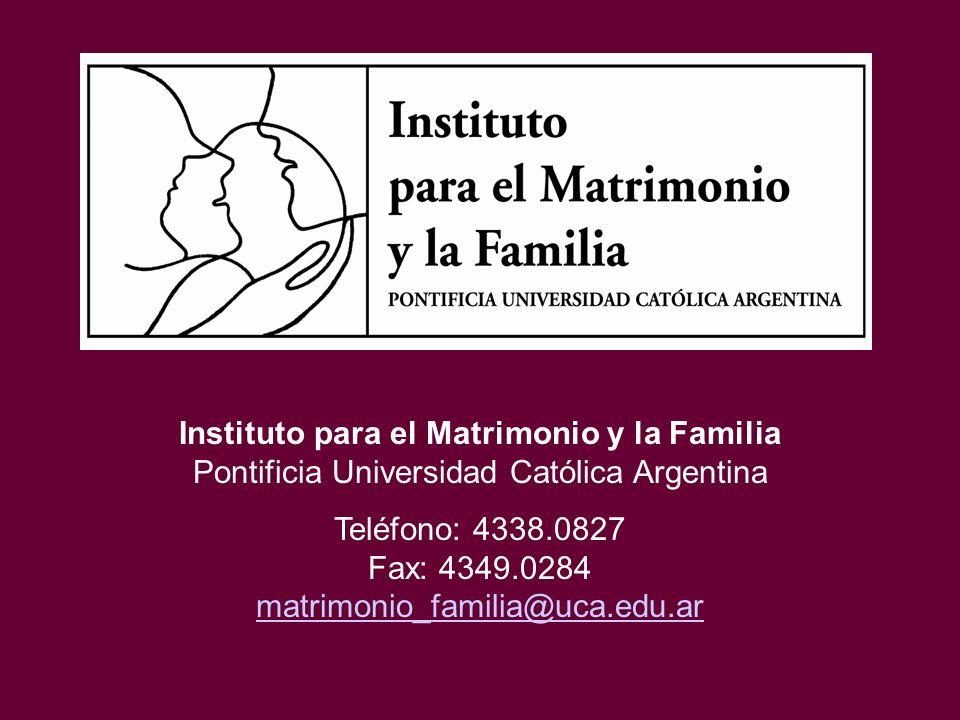 Teléfono: 4338.0827 Fax: 4349.0284 matrimonio_familia@uca.edu.ar