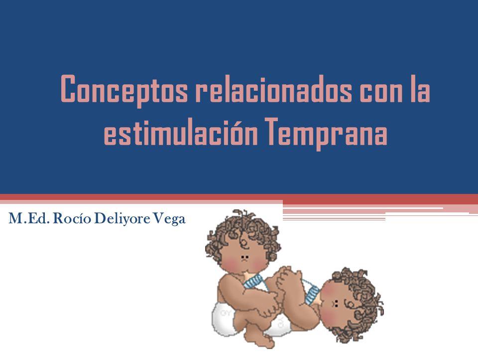 Conceptos relacionados con la estimulación Temprana