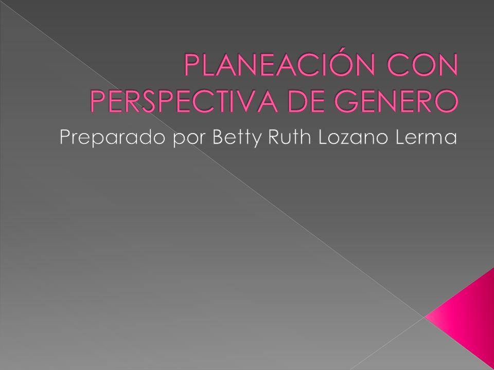 PLANEACIÓN CON PERSPECTIVA DE GENERO