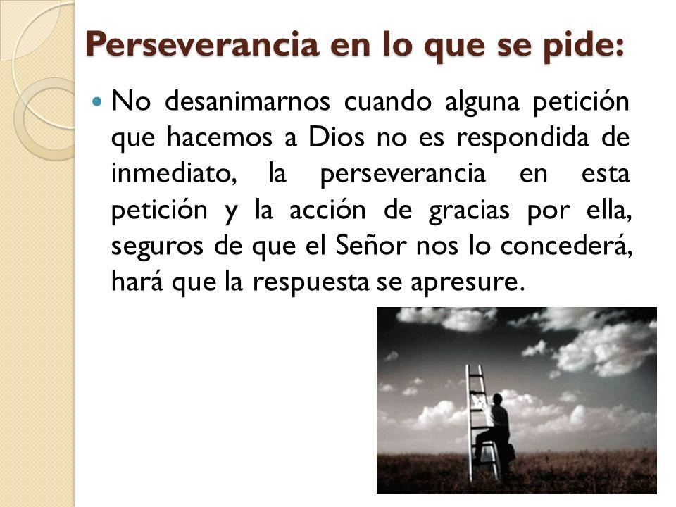 Perseverancia en lo que se pide: