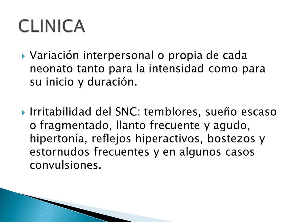 CLINICA Variación interpersonal o propia de cada neonato tanto para la intensidad como para su inicio y duración.