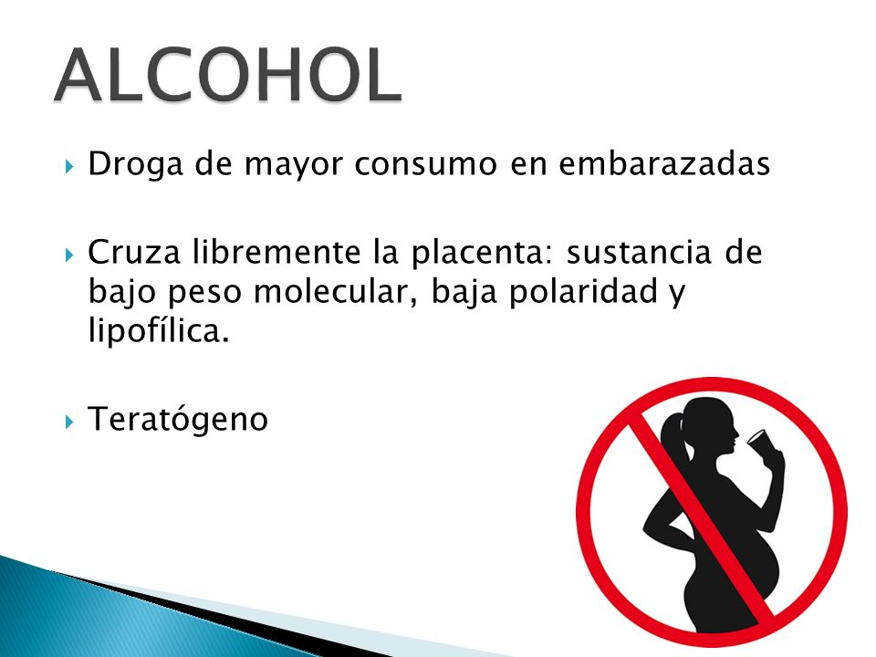 ALCOHOL Droga de mayor consumo en embarazadas