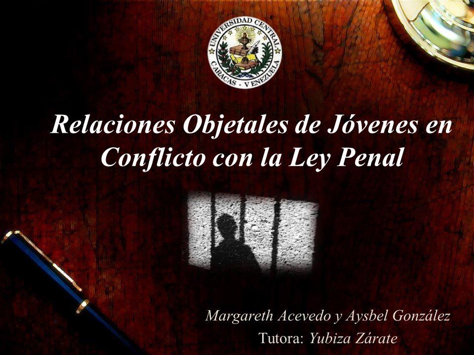 Relaciones Objetales de Jóvenes en Conflicto con la Ley Penal