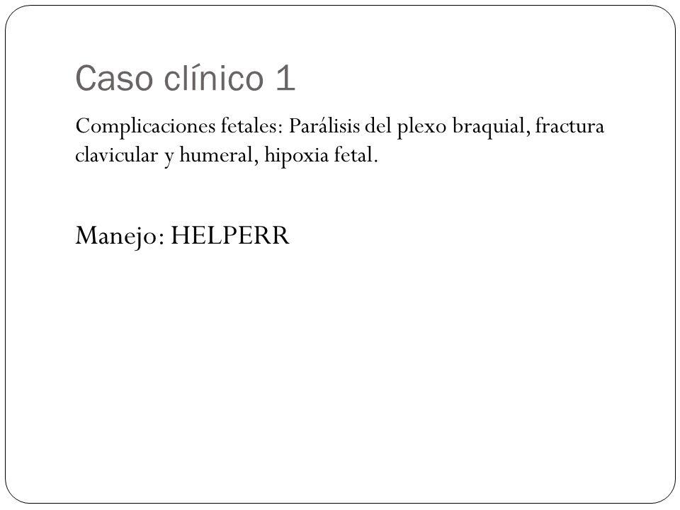 Caso clínico 1 Manejo: HELPERR