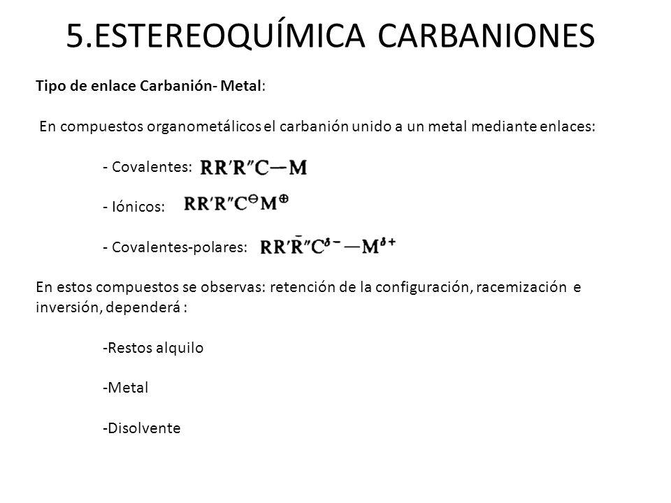 5.ESTEREOQUÍMICA CARBANIONES