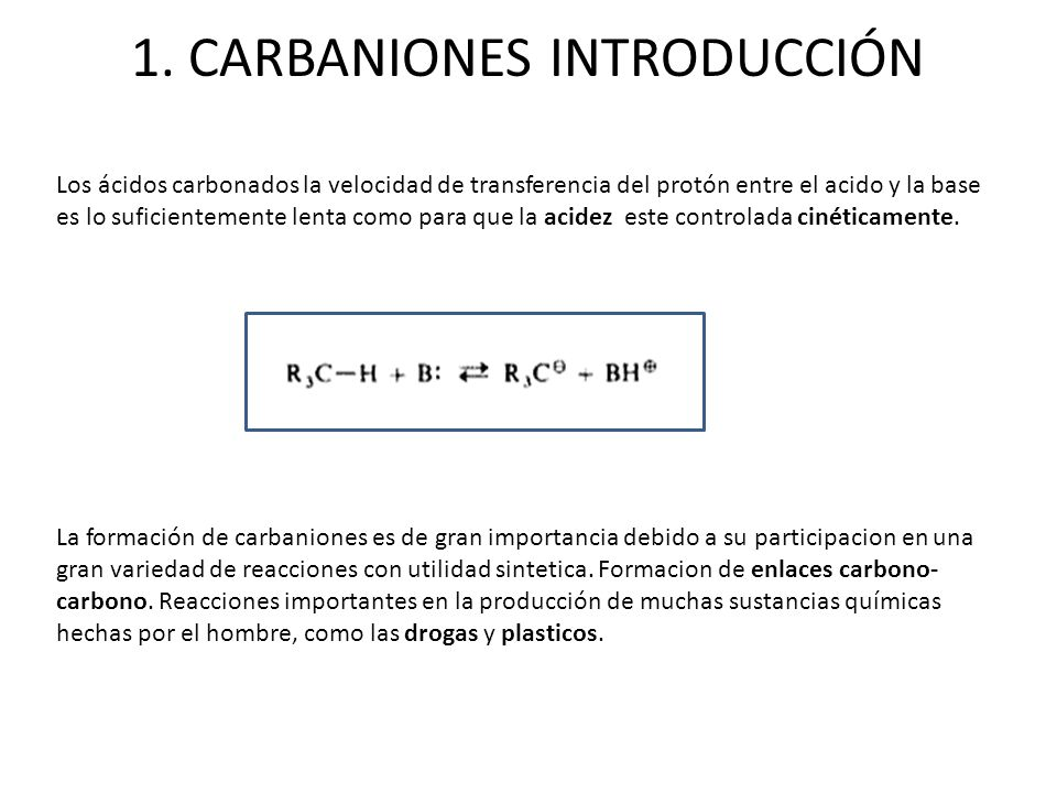 1. CARBANIONES INTRODUCCIÓN