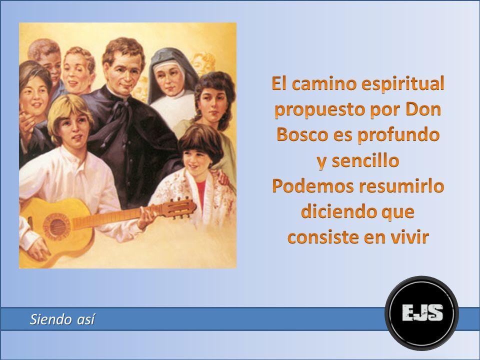 El camino espiritual propuesto por Don Bosco es profundo y sencillo