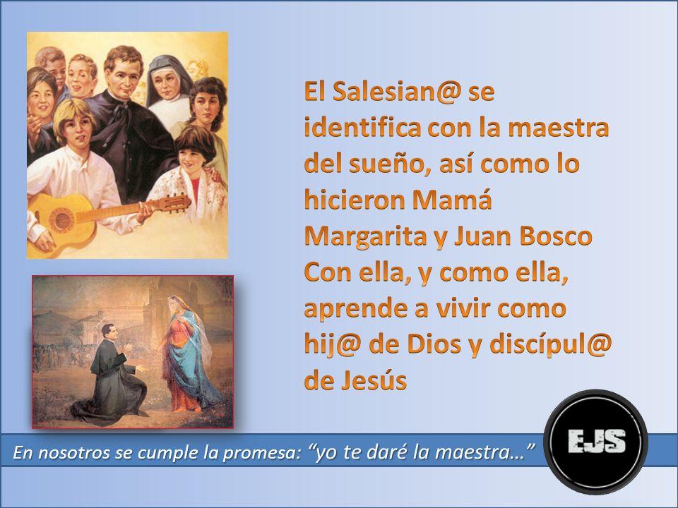 El Salesian@ se identifica con la maestra del sueño, así como lo hicieron Mamá Margarita y Juan Bosco