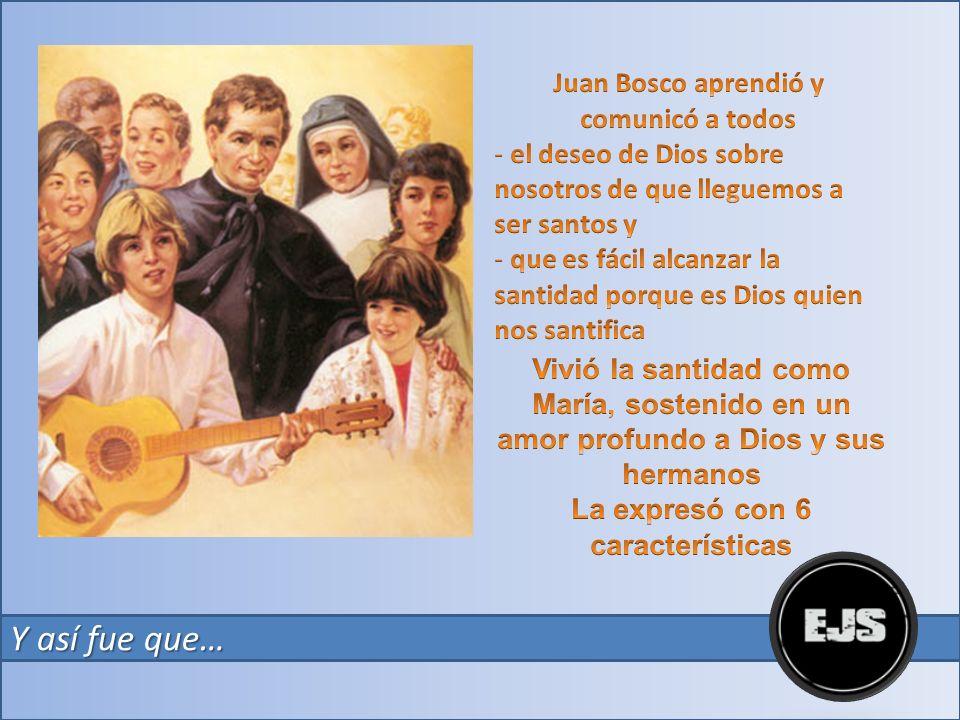 Y así fue que… Juan Bosco aprendió y comunicó a todos