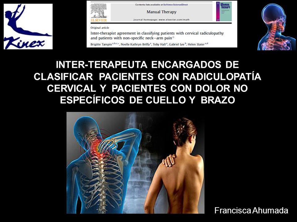 INTER-TERAPEUTA ENCARGADOS DE CLASIFICAR PACIENTES CON RADICULOPATÍA CERVICAL Y PACIENTES CON DOLOR NO ESPECÍFICOS DE CUELLO Y BRAZO