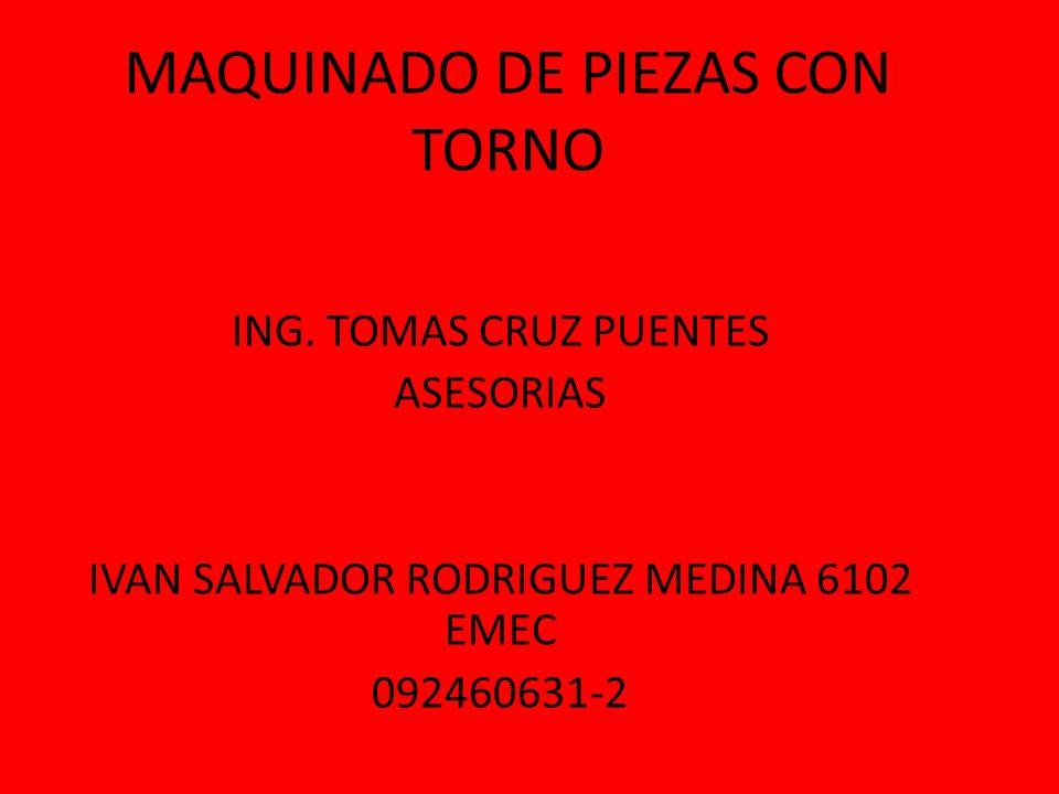 MAQUINADO DE PIEZAS CON TORNO
