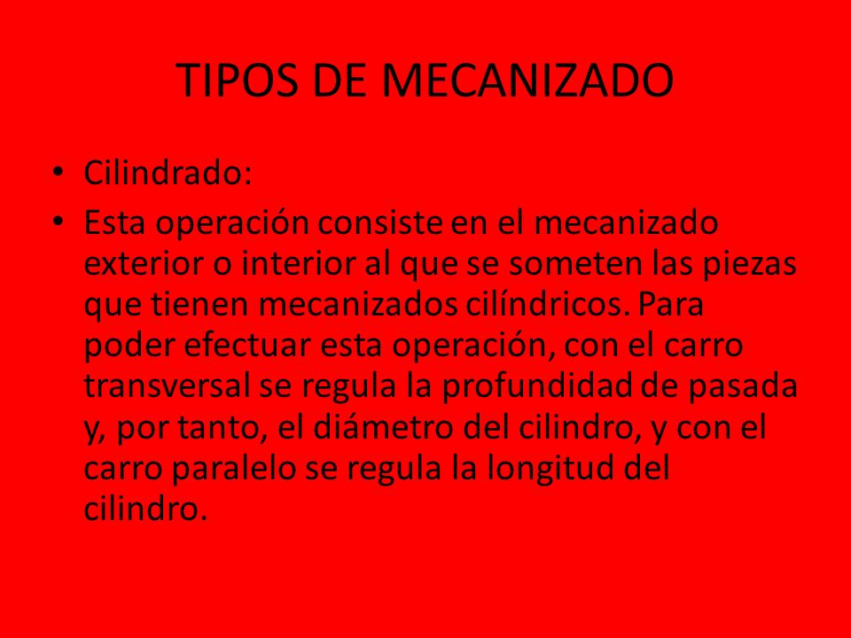 TIPOS DE MECANIZADO Cilindrado: