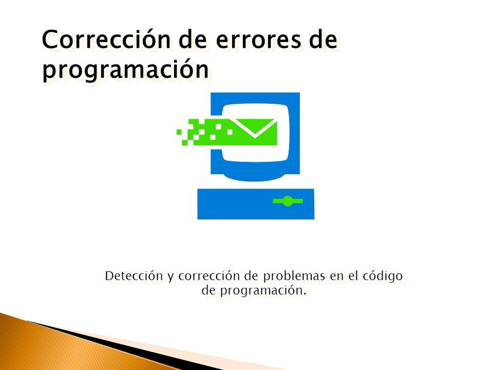Detección y corrección de problemas en el código de programación.