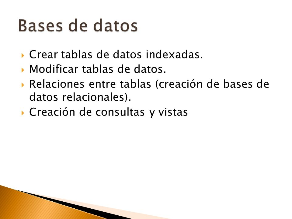 Bases de datos Crear tablas de datos indexadas.