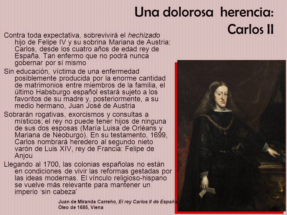 Una dolorosa herencia: Carlos II