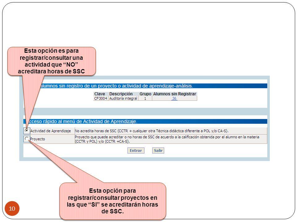 Esta opción es para registrar/consultar una actividad que NO acreditara horas de SSC