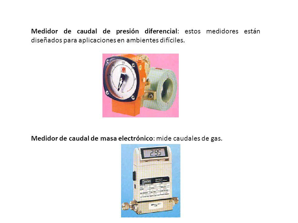 Medidor de caudal de presión diferencial: estos medidores están diseñados para aplicaciones en ambientes difíciles.